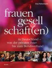 Hehemann, E: Frauengesellschaft(en) in Deutschland