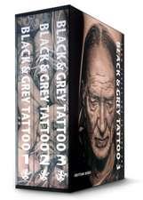 Black & Grey Tattoo - 3 Volume Set: From Street Art to Fine Art