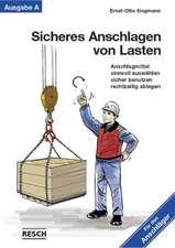 Sicheres Anschlagen von Lasten. Ausgabe A: Für den Anschläger
