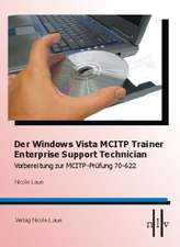 Der Windows Vista MCITP Trainer - Enterprise Support Technician - Vorbereitung zur MCITP Prüfung 70-622
