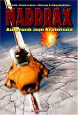 Maddrax. Aufbruch zum Kratersee