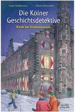 Die Kölner Geschichtsdetektive. Raub im Stadtmuseum
