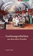 Gasthausgeschichten aus dem alten Dresden