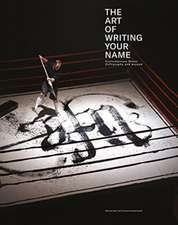 The Art Of Writing Your Name: Urban Contemporary Calligraphy