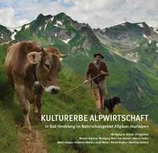 Kulturerbe Alpwirtschaft in Bad Hindelang im Naturschutzgebiet Allgäuer Hochalpen