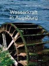 Wasserkraft in Augsburg