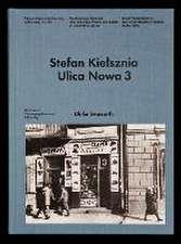 Stefan Kielsznia. Ulica Nowa 3
