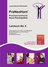 PraNeoHom® Lehrbuch Band 6 - Praxisorientierte Neue Homöopathie