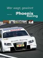 10 Jahre Phoenix Racing