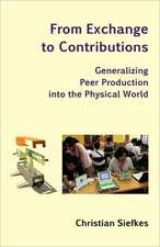 From Exchange to Contributions: Generalizing Peer Production into the Physical World