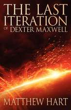 The Last Iteration of Dexter Maxwell:  An Evolutionary Journey
