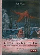 Camel und Machorka