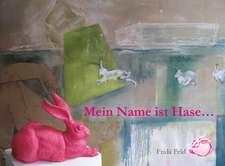 Gestatten - mein Name ist Hase