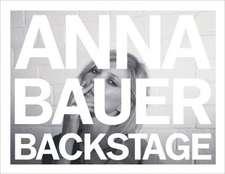 Anna Bauer:  Backstage