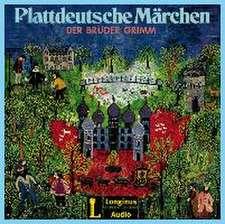 Plattdeutsche Märchen der Brüder Grimm