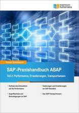 SAP-Praxishandbuch ABAP: Teil II: Performance, Erweiterungen und Transportwesen