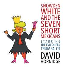 Snowden White and the Seven Short Mexicans