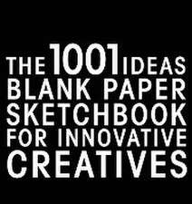 The 1001 Ideas Blank Paper Sketchbook for Innovative Creatives