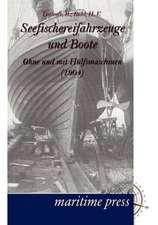 Seefischereifahrzeuge und Boote ohne und mit Hülfsmaschinen
