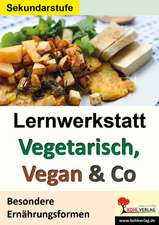 Lernwerkstatt Vegetarisch, Vegan & Co