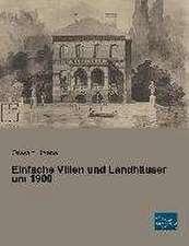 Einfache Villen und Landhäuser um 1900