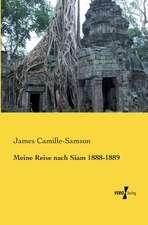 Meine Reise nach Siam 1888-1889