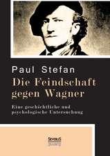 Die Feindschaft Gegen Wagner:  Novellen Und Geschichten
