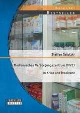 Medizinisches Versorgungszentrum (Mvz) in Krise Und Insolvenz:  Die Bedeutung Von Strategischer Planung Fur Den Erfolg Eines Unternehmens