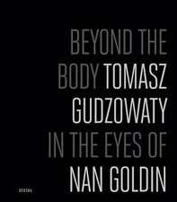 Tomasz Gudzowaty:  In the Eyes of Nan Goldin