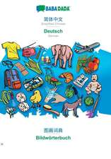 BABADADA, Simplified Chinese (in chinese script) - Deutsch, visual dictionary (in chinese script) - Bildwörterbuch