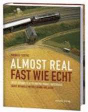 Fast wie echt. Almost real