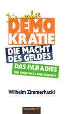Die Wahre Demokratie. Die Macht Des Geldes - Das Paradies Der Gegenwart Und Zukunft:  On 2