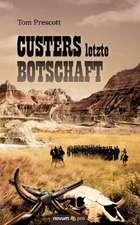 Custers Letzte Botschaft:  ]