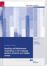 Branding and Performance Implications in the Emerging Markets of Central and Eastern Europe