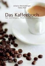 Das Kaffeebuch für Anfänger, Profis und Freaks