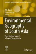 Environmental Geography of South Asia: Contributions Toward a Future Earth Initiative