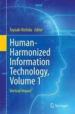 Human-Harmonized Information Technology, Volume 1: Vertical Impact