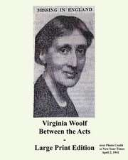 Virginia Woolf Between the Acts - Large Print Edition