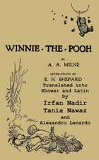 Winnie-The-Pooh Translated Into Khowar and Latin a Translation of A. A. Milne's Winnie-The-Pooh:  My Thirty Years in Hoover's FBI