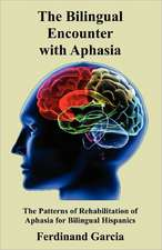 The Bilingual Encounter with Aphasia