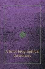 A brief biographical dictionary