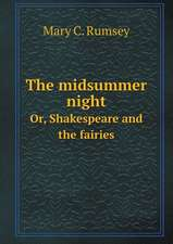 The midsummer night Or, Shakespeare and the fairies