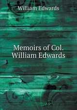 Memoirs of Col. William Edwards