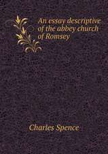 An essay descriptive of the abbey church of Romsey