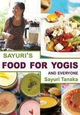 Sayuri's Food for Yogis and Everyone