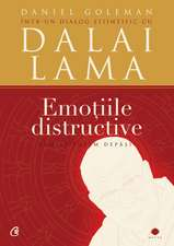 Emoţiile distructive. Ediţia a III-a : Cum le putem depăşi? Dialog ştiinţific cu Dalai Lama