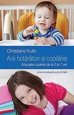 Anii hotărâtori ai copilăriei