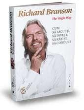 The Virgin Way: Cum să asculți, să înveți, să râzi și să conduci