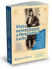 Viața nemuritoare a Henriettei Lacks: Povestea femeii care a schimbat medicina secolului XX