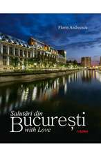 Salutari din Bucuresti with Love